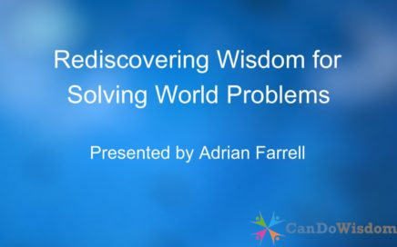 Rediscovering Wisdom for Solving World Problems